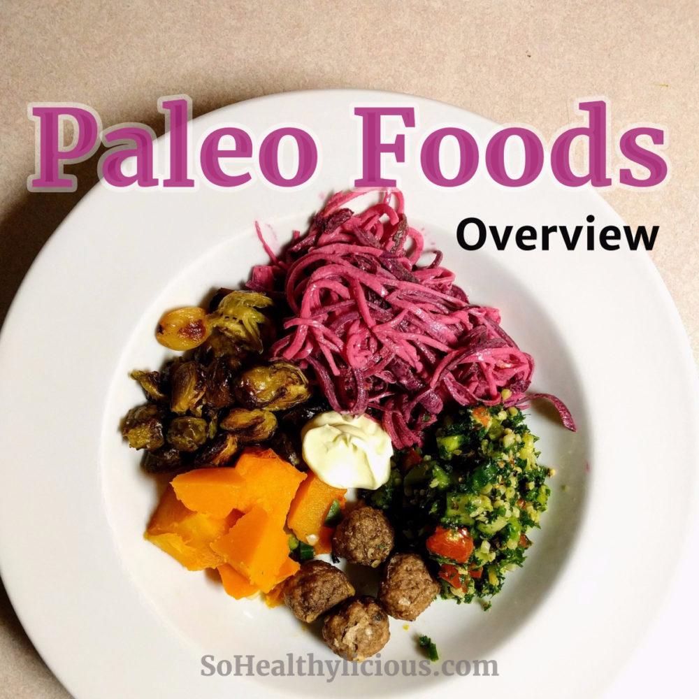 Paleo Foods Overview - sohealthylicious.com