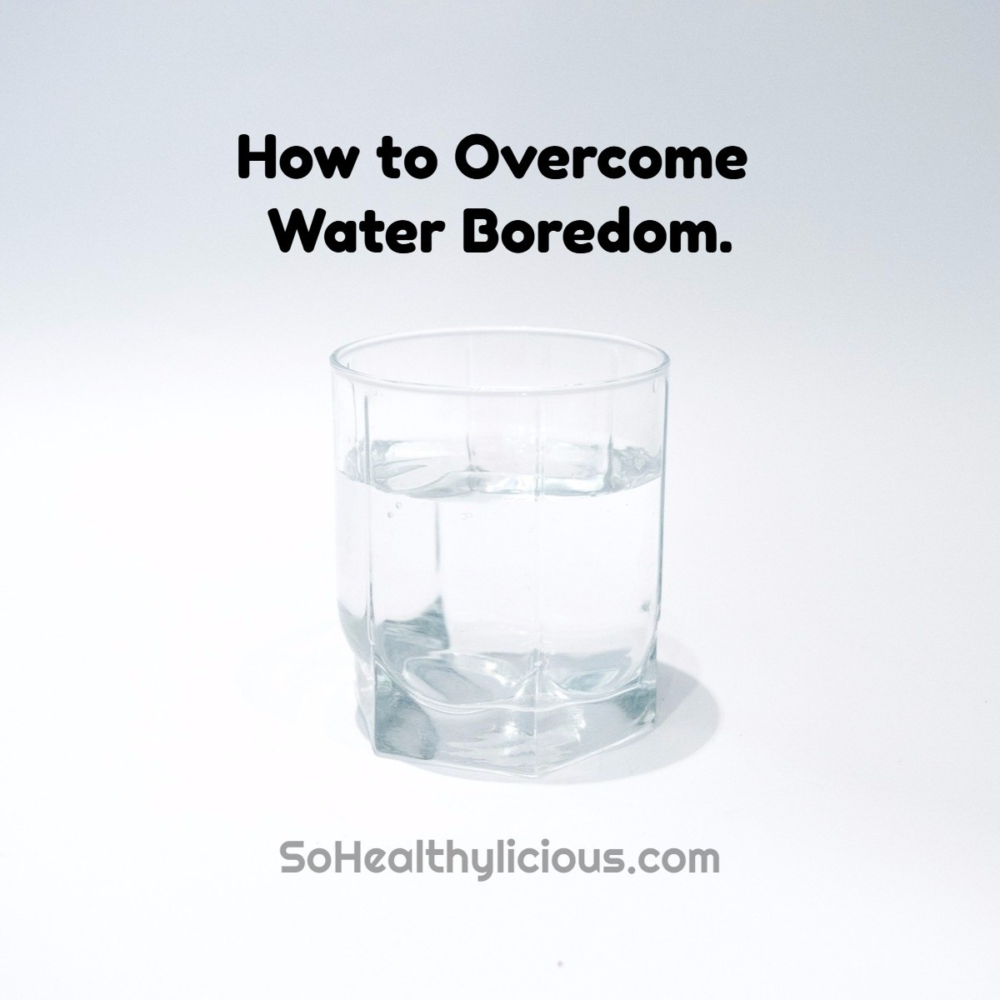 How To Stay Hydrated When You're Bored With Water