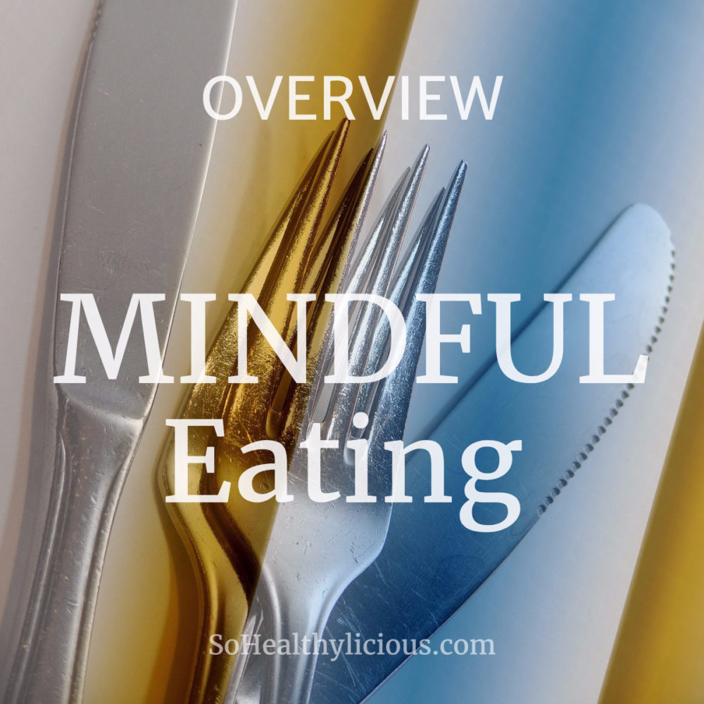 Mindful Eating Overview - sohealthylicious.com