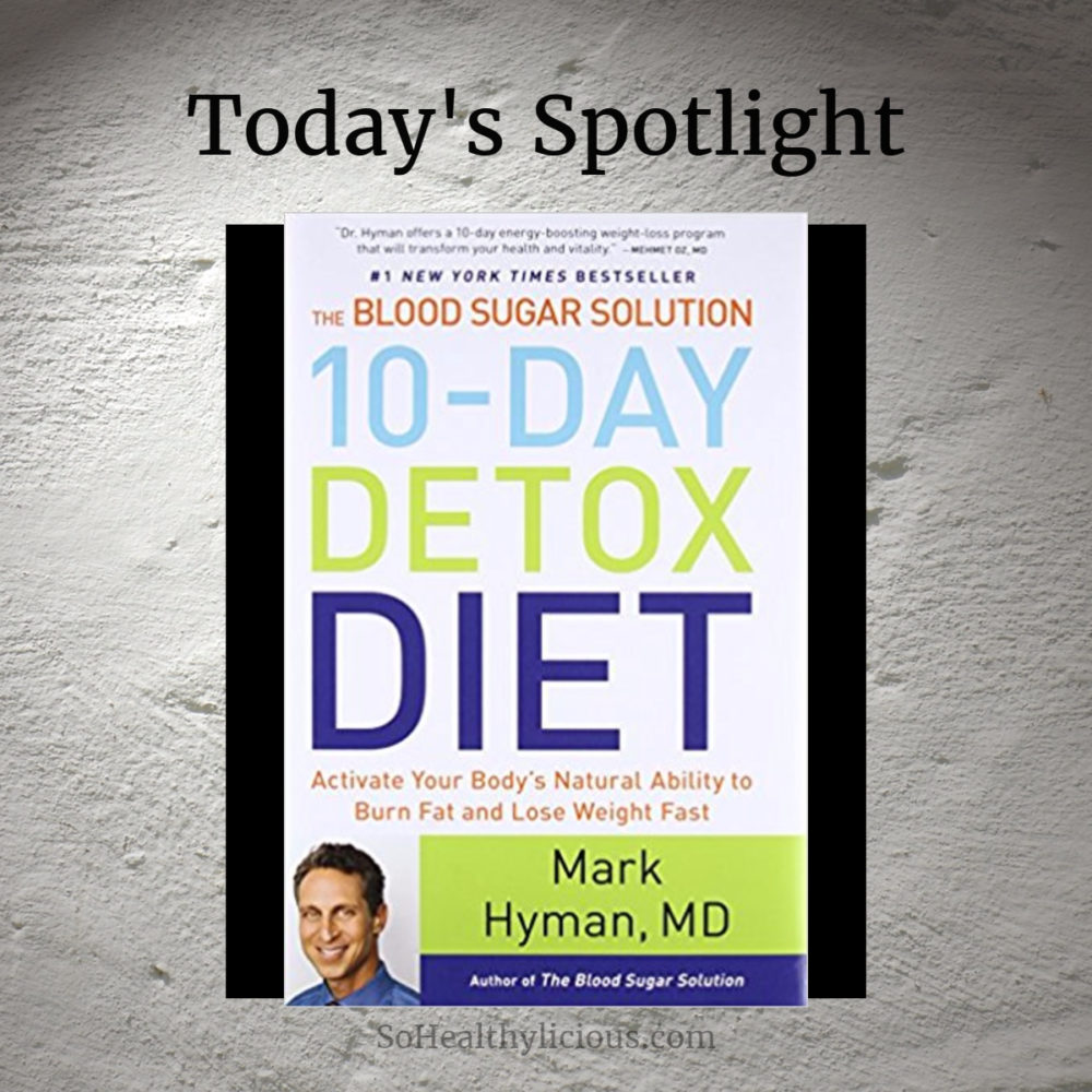 Blood Sugar Solution 10-Day Detox Diet