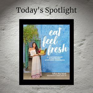 Eat Feel Fresh by Sahara Rose Ketabi - SoHealthylicious.com